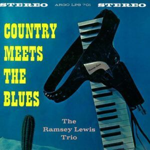 The Ramsey Lewis Trio ‎– Country Meets The Blues