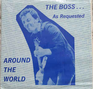 Bruce Springsteen ‎– The Boss… As Requested Around The World