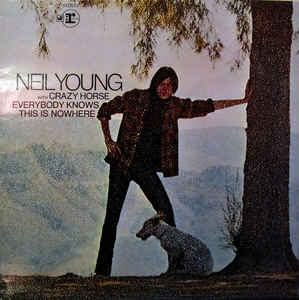 Neil Young With Crazy Horse* ‎– Everybody Knows This Is Nowhere