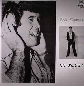 Bob Chance ‎– It's Broken!