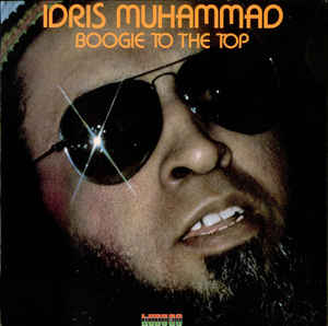 Idris Muhammad – Boogie To The Top