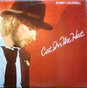 Bobby Caldwell ‎– Cat In The Hat