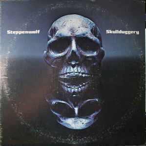 Steppenwolf – Skullduggery